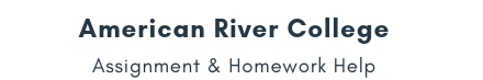 American River College Assignment &Homework Help